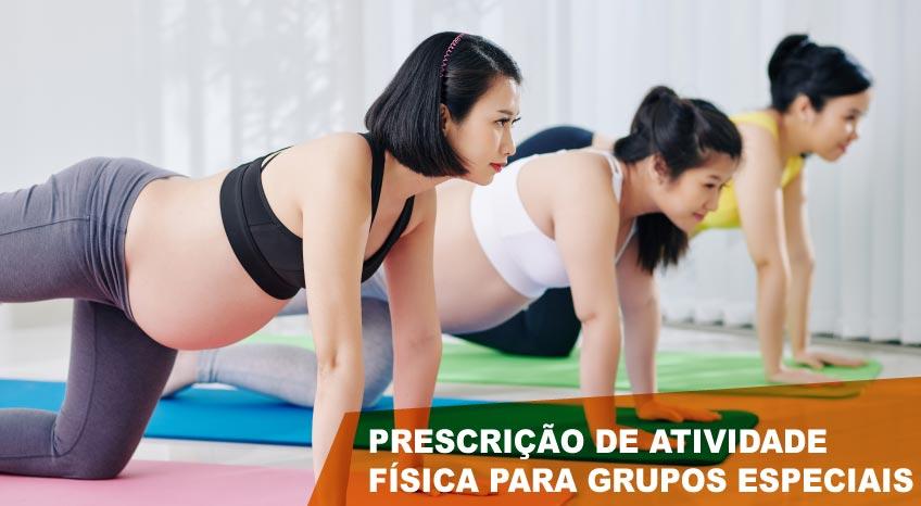 PRESCRIÇÃO DE ATIVIDADE FÍSICA PARA GRUPOS ESPECIAIS