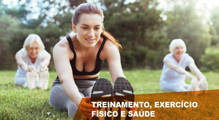 TREINAMENTO, EXERCÍCIO FÍSICO E SAÚDE