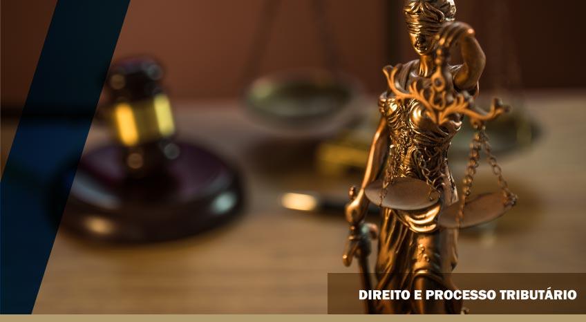 DIREITO E PROCESSO TRIBUTÁRIO