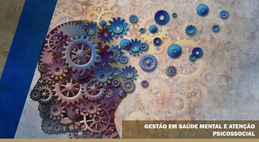 GESTÃO EM SAÚDE MENTAL E ATENÇÃO PSICOSSOCIAL