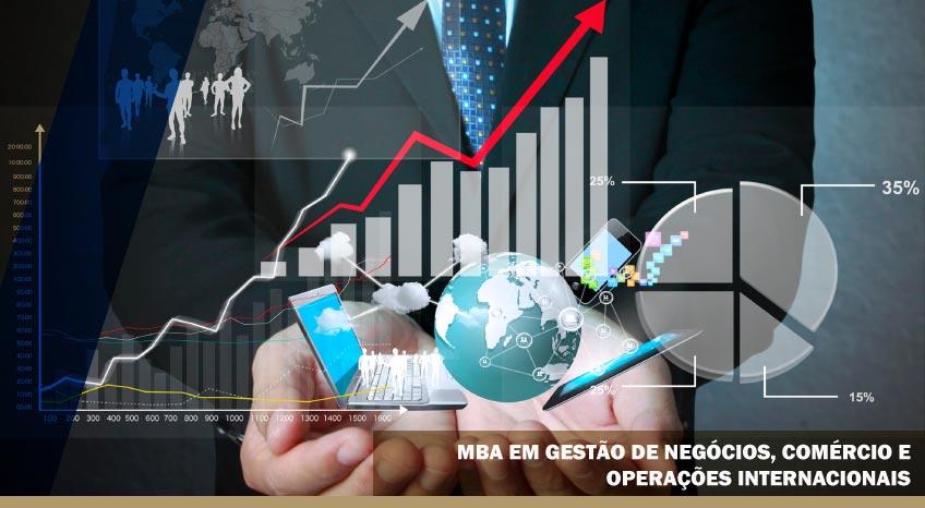 MBA EM GESTÃO DE NEGÓCIOS, COMÉRCIO E OPERAÇÕES INTERNACIONAIS